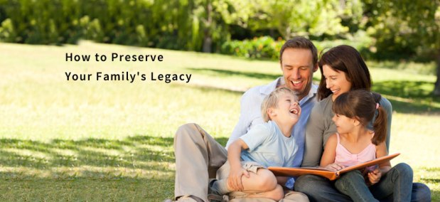 How to preserve your family's legacy
